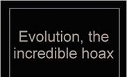 Evolution-The Great Hoax